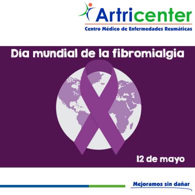 12 DE MAYO DÍA MUNDIAL DE FIBROMIALGIA-ARTRICENTER